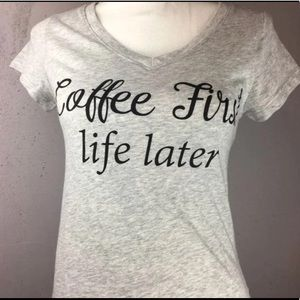 Coffee First Life Later Top